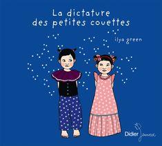 Sélection PRIX LITTERAIRE 2016 - ACTION ENFANCE - Catégorie CADETS  La dictatures des petites couette - Ilya Green - éditions Didier jeunesse