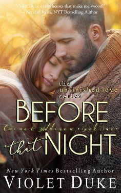 Read a free sample or buy Before That Night (Unfinished Love, Book 1: Caine & Addison) by Violet Duke. You can read this book with iBooks on your iPhone, iPad, iPodtouch or Mac.