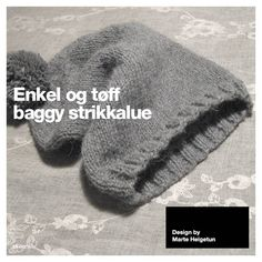 Enkel og tøff baggy strikkelue Knit Crochet, Crochet Hats, Easy Knitting, Knitting Ideas, Beanie Hats, Beanies, Diy For Kids, Mittens, Knitted Hats