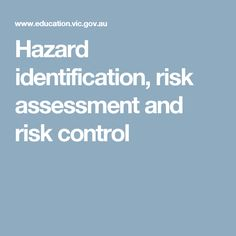 Hazard identification, risk assessment and risk control Hazard Identification, Health And Safety, Assessment, Leadership, Student, Education, Onderwijs, Learning, Business Valuation