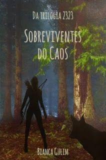 Entre Livros & Entrelinhas: [BookNews] 2323 - Sobreviventes do Caos: Bianca Gu...