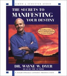The Secrets to Manifesting Your Destiny by Dr. Wayne W. Dyer. $16.91. Publisher: Simon & Schuster Audio/Nightingale-Conant (March 1, 2002). Save 15%!