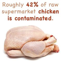 A recent study done by the Consumers Union found that 12% of tested supermarket chicken was infected with salmonella, and nearly half carried Campylobacter. Campylobacteriosis, an infection by the Campylobacter bacterium, is one of the most common causes of food poisoning in America -- known to cause inflammation, diarrhea, cramps, fever, and bodily pain. Just one drop of raw chicken juice can be enough to cause illness.