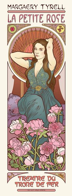 MARGERY TYRELL -- Daenerys, Mother of Dragons - The women from Game Of Thrones imagined as Art Nouveau goddesses by illustrator Elin Jonsson, who takes them into the graphic universe of Mucha.