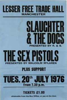 "thanks boredteenagers ""An original boxing style concert poster from the Lesser Free Trade Hall in Manchester. The poster is advertising the legendary concert by The Sex Pistols that took place on the 20th July 1976, the group's second gig in Manchester. They were supported by Slaughter and The Dogs and The Buzzcocks."""