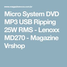 Micro System DVD MP3 USB Ripping 25W RMS - Lenoxx MD270 - Magazine Vrshop