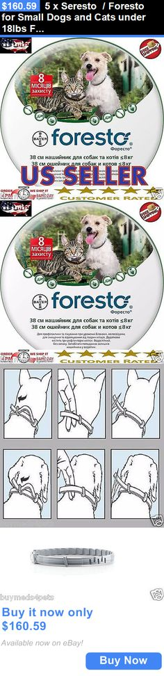Animals Dog: 5 X Seresto / Foresto For Small Dogs And Cats Under 18Lbs Flea And Tick Collar BUY IT NOW ONLY: $160.59