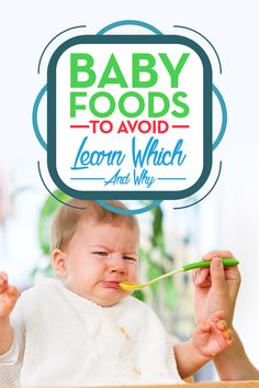 Important list of foods that must be avoided for babies younger than 1-year-old because they are dangerous for baby AND foods that should be avoided because they may be harmful too.