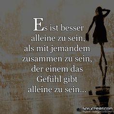 Es ist besser  alleine zu sein...