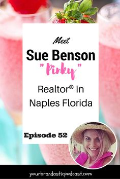 Meet Sue Benson Pinky from Naples Florida on Your Brandtastic Podcast with Dina Marie Joy. We talk about Real Estate Branding.