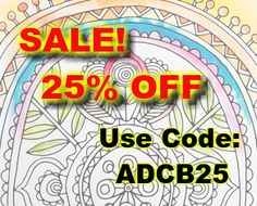 25% OFF All Adult Coloring Books! Floral Themes, Geometric Patterns & MORE!  Use Discount Code ADCB25 through 5/17!