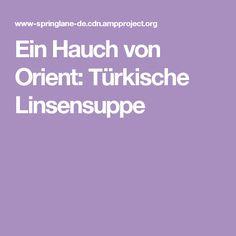 Ein Hauch von Orient: Türkische Linsensuppe