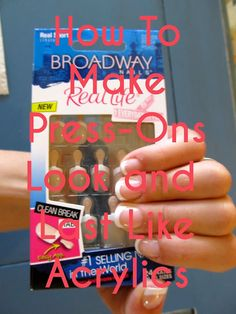 How To Make Press-On Nails Look and Last Like Acrylics w/ Broadway Nails