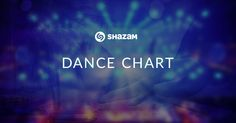 Find out the most Shazamed songs in Dance music.