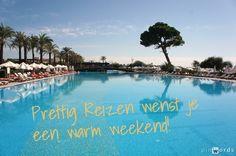 Prettig Reizen wenst je een warm weekend!