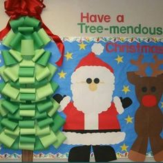"Christmas classroom Bulletin Board For Elementary School ""Have a tree-mendous christmas"" with a paper tree, santa, and reindeer cute"