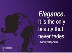 Elegance is the only beauty that never fades. #quotes #gurlyquotes #Women #Womenquotes #Yllume