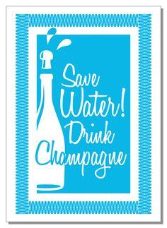 Save Water Drink Champagne – prettyberlin