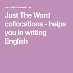 Just The Word collocations - helps you in writing English