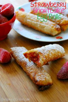 Strawberry Shortcake Egg Rolls -- these are INSANITY. Deep fried strawberry shortcake is my new fave thing :)