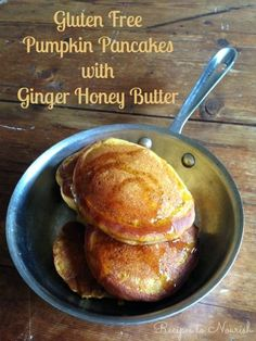 Gluten Free Pumpkin Pancakes with Ginger Honey Butter make a wonderful holiday breakfast. Great for company too ... the batter can be made a day ahead. Click here for the recipe. | Recipes to Nourish