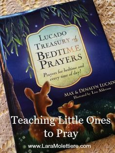 Teaching little ones to pray is made more beautiful and fun with the Lucado Treasury of Bedtime Prayers from Tommy Nelson Publishers.