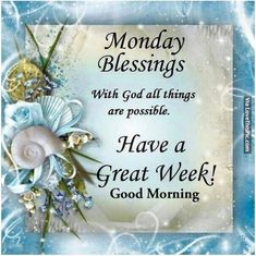 Monday Blessings sister Have A Great Week                              …
