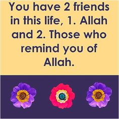 Allah and the friends of Allah.