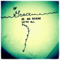 GRACE.  This would be a great tattoo. But with an anchor at the end of the thing going down