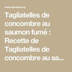 Tagliatelles de concombre au saumon fumé : Recette de Tagliatelles de concombre au saumon fumé - Marmiton Sauce A La Creme, Feta, Entrees, Buffet, Cancer, Food And Drink, Mini, Table, Emerald