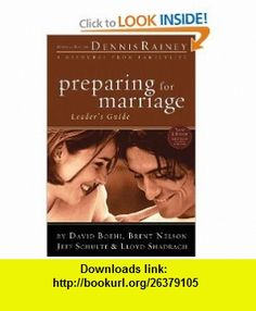 Preparing for Marriage Leaders Guide (9780830746415) David Boehi, Brent Nelson, Jeff Schulte, Lloyd Shadrach, Barbara Rainey, Dennis Rainey , ISBN-10: 0830746412  , ISBN-13: 978-0830746415 ,  , tutorials , pdf , ebook , torrent , downloads , rapidshare , filesonic , hotfile , megaupload , fileserve