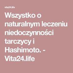 Wszystko o naturalnym leczeniu niedoczynności tarczycy i Hashimoto. - Vita24.life