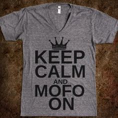 Keep Calm and Mofo On
