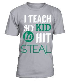 # Baseball T shirt   I teach my kid to hit steal T Shirt .  HOW TO ORDER:1. Select the style and color you want: 2. Click Reserve it now3. Select size and quantity4. Enter shipping and billing information5. Done! Simple as that!TIPS: Buy 2 or more to save shipping cost!This is printable if you purchase only one piece. so dont worry, you will get yours.Guaranteed safe and secure checkout via:Paypal | VISA | MASTERCARD