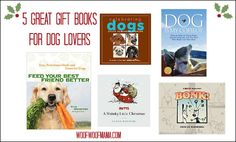 Holiday Gift Ideas: 5 Great Gift Books for Dog Lovers