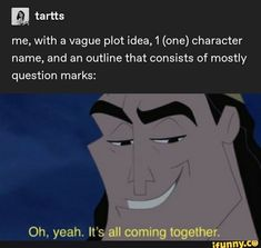 Me, with a vague plot idea, 1 (one) character name, and an outline that consists of mostly question marks: - iFunny :) Writer Memes, Book Memes, Tumblr Writing, Character Questions, Mbti, Writing Promts, A Writer's Life, Book Writing Tips, Writing Characters