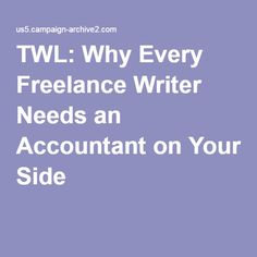 TWL: Why Every Freelance Writer Needs an Accountant on Your Side