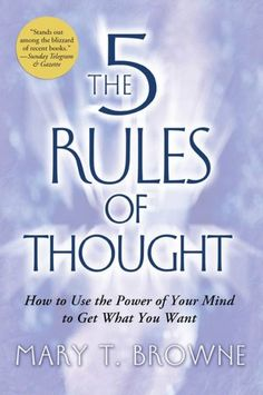 The 5 Rules of Thought: How to Use the Power of Your Mind to Get What You Want (NOOK Book)