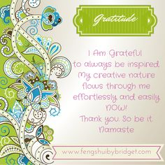 Natural Flow -  AM Grateful to be as Beautiful on the outside as I Am on the inside. My external reflection mirrors my spirit perfectly!  Thank you. So be it. Namaste #gratitude, #quotes, @fengshuibybridget