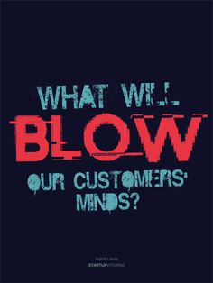 What will BLOW our customers minds? #awesome #motivational #posters http://theultralinx.com/2013/10/awesome-motivational-posters-workspace-office.html ❤️