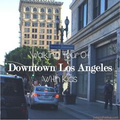Take your kids on a walking tour of Downtown Los Angeles. This guide tells you where to eat, how to keep the kids interested and hits some of the best new and old spots in LA.tr
