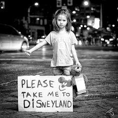 Please take me to Disneyland