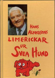Hans Alfredsson : Limerickar från Svea Hund Alla Alfredssons böcker skänker glädje!