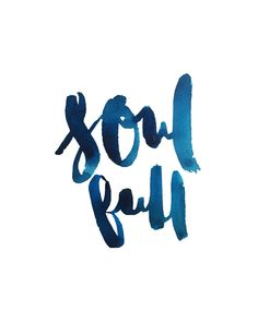 SoulFull. Vasco Morelli @ Enginewity. Watercolor/Indigo ink typography and hand lettering.