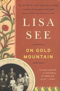 On Gold Mountain by Lisa See, Click to Start Reading eBook, Out of the stories heard in her childhood in Los Angeles's Chinatown and years of research, See has c