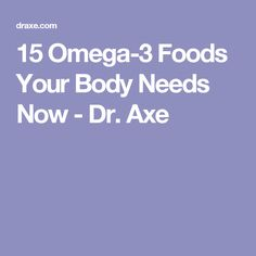 15 Omega-3 Foods Your Body Needs Now - Dr. Axe