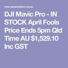 DJI Mavic Pro - IN STOCK April Fools Price Ends 5pm Qld Time  AU $1,529.10 Inc GST