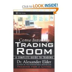 Come Into My Trading Room: A Complete Guide to Trading, by Alexander Elder