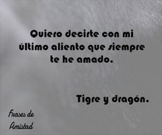 Frases de peliculas de amor de Tigre y dragón.
