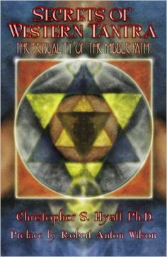 Secrets of Western Tantra: The Sexuality of the Middle Path - Kindle edition by Christopher S. Hyatt, S. Jason Black, Israel Regardie, Joseph Lisiewski, Phil Hine, J. Marvin Spiegelman, Robert Anton Wilson. Religion & Spirituality Kindle eBooks @ Amazon.com.